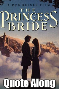The Princess Bride: Quote Along