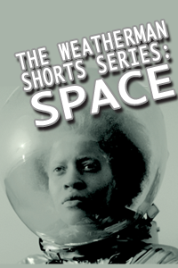 The Weatherman Shorts Series: Space
