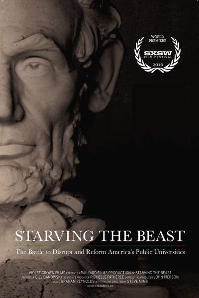 Starving the Beast: The Battle to Disrupt and Reform America's Public Universities